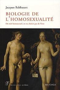 Biologie de l'homosexualité : On naît homosexuel, on ne choisit pas de l'être par Jacques Balthazart