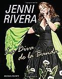 Jenni Rivera: La Diva de la Banda (Spanish Edition)