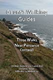 Three Walks Near Penzance, Cornwall: St Michaels Way, Lamorna Cove to St Michaels Mount, Marazion to Porthleven (Gaunt's Walking Guides)