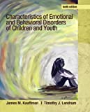 Characteristics of Emotional and Behavioral Disorders of Children and Youth (10th Edition)
