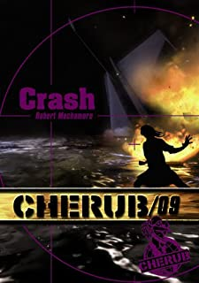 Cherub mission 09 : Crash, Muchamore, Robert