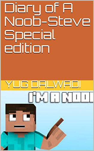 Diary of A Noob-Steve Special edition (Special Editions Book 1)