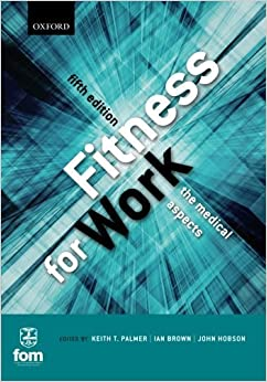 Book Fitness for Work: The Medical Aspects by Keith T Palmer (2013-03-01)