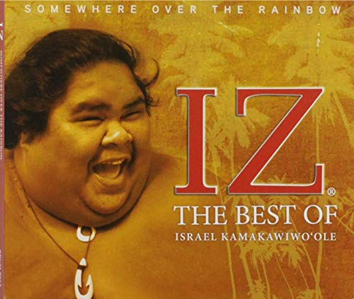 Somewhere Over The Rainbow: The Best Of Israel Kamakawiwo'ole (Israel Iz Kamakawiwo Ole Over The Rainbow)