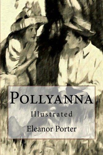 Read Online Pollyanna: Illustrated pdf