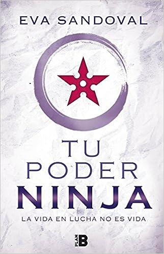 Tu poder ninja: La vida en lucha no es vida SIN ASIGNAR ...