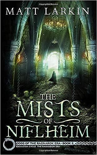The Mists of Niflheim (Gods of the Ragnarok Era): Matt Larkin