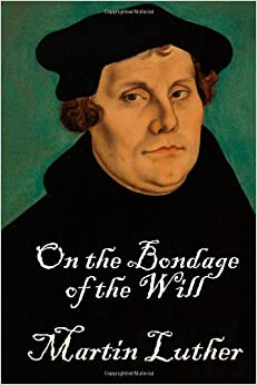 Will of the luther the bondage