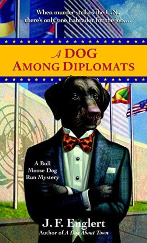 A Dog Among Diplomats (The Bull Moose Dog Run Mysteries)