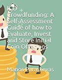 ICO Crowdfunding: A Self-Assessment Guide of how to Evaluate, Invest and Store Initial Coin Offerings