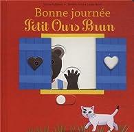 Bonne journée Petit Ours Brun par Marie Aubinais