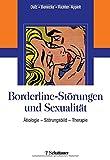 Borderline-Störungen und Sexualität: Ätiologie - Störungsbild - Therapie