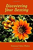 Discovering Your Destiny, Emmanuel Athan Ohalete, 1434964884