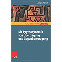 Die Psychodynamik von Übertragung und Gegenübertragung (Psychodynamik kompakt)