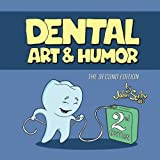 Dental Art and Humor: 2nd Edition
