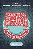My Travel * Camping * Hiking North Dakota Journal: Explore Scenic Beauty, Escape From Civilization, Enjoy The Sounds Of Nature And Document Your ... This Compact Diary Notebook (Travel To Live)