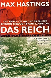 Das Reich: The March of the 2nd SS Panzer Division Through France, June 1944: The March of the 2nd Panzer Division Through France, 1944 by Hastings, Max (2000) Paperback