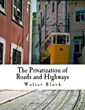 LARGE PRINT EDITION! More at LargePrintLiberty.com.  The Mises Institute is pleased to introduce Walter Block's remarkable new treatise on private roads, a 494-page book that will cause you to rethink the whole of the way modern transportation networ...