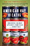 img - for The American Way of Eating: Undercover at Walmart, Applebee's, Farm Fields and the Dinner Table book / textbook / text book