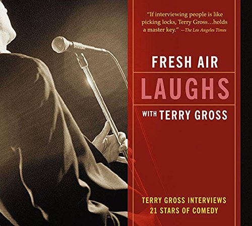 Fresh Air Laughs with Terry Gross: 21 Stars of Comedy