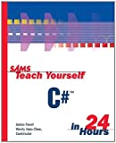img - for Sams Teach Yourself C# in 24 Hours 1st edition by Foxall, James, Haro-Chun, Wendy (2002) Paperback book / textbook / text book
