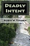 Deadly Intent, Robin Titchen, 1492820938