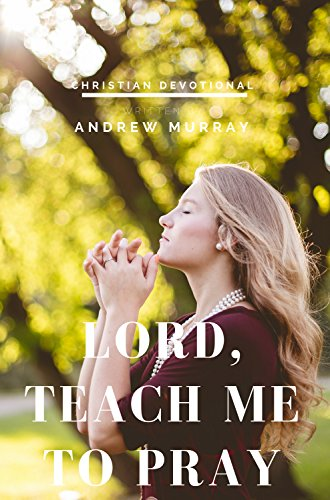 Lord, Teach me to pray: Pray Without Ceasing