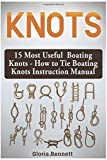 Search : Knots: 15 Most Useful Boating Knots - How to Tie Boating Knots Instruction Manual