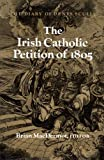 The Irish Catholic Petition of 1805 : The Diary of Denys Scully, MacDermot, Brian, 071652497X