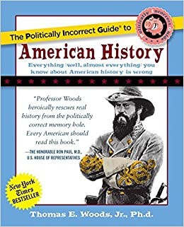The Politically Incorrect Guide to American History The ...