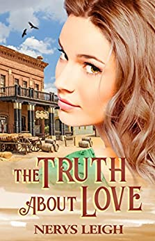 The Truth About Love (Escape to the West Book 5) by [Leigh, Nerys]