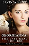 Georgianna: The Last Real Duchess (The Real Duchesses of London Book 4)
