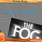 Trivia from The Fog by John Carpenter: Horror Movie and Trivia Guide | J. Collins