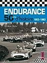 Endurance : 50 ans d'histoire 1953-1963 - Volume 1 par Moity