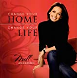 Change Your Home, Change Your Life, Moll Anderson, 1591862612