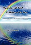 Walking with God 52 Weeks of the Year, Cynthia C. J. Shoemaker, 1453539387