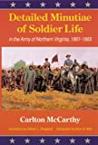 Detailed Minutiae of Soldier Life in the Army of Northern Virginia, 1861-1865, Carlton McCarthy, 0803281978