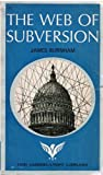 The Web Of Subversion: Underground Networks In The U.S. government (The Americanist library)