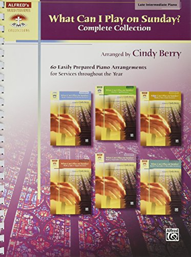 What Can I Play on Sunday?, Complete Collection: 60 Easily Prepared Piano Arrangements for Services Throughout the Year (Sacred Performer ()