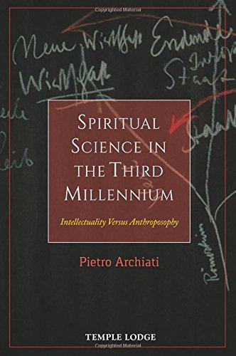 Read Online Spiritual Science in the Third Millennium: Intellectuality versus Anthroposophy ebook