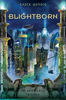 Blightborn (The Heartland Trilogy Book 2) by [Wendig, Chuck]