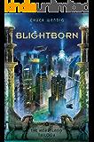 Blightborn (The Heartland Trilogy Book 2) (English Edition)