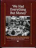 We Had Everything but Money, Deb Mulvey and Random House Value Publishing Staff, 0517123932