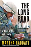Book cover for The Long Road Home: A Story of War and Family