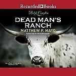 Dead Man's Ranch   Ralph Compton,Matthew P. Mayo
