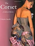 The Corset, Valerie Steele, 0300099533