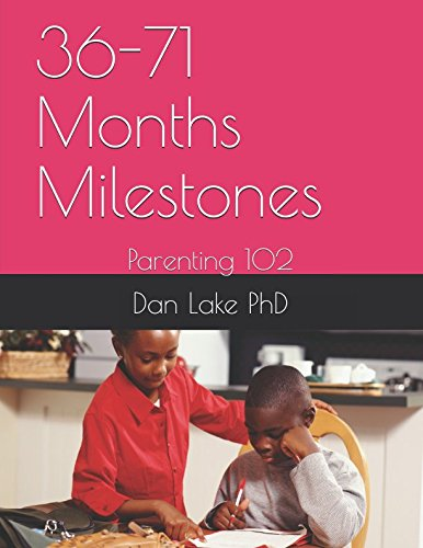 36-71 Months Milestones: Parenting 102 by Independently published