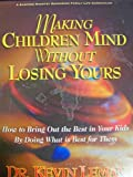 Making Children Mind Without Losing Yours: How to Bring Out the Best in Your Kids By Doing What Is Best for Them By Dr. Kevin Leman - A Sampson Ministry Resources Family Life Curriculum Workbook + Facilitator Guide + 2 VHS Tapes