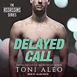 Delayed Call: Assassins Series, Book 10   Toni Aleo