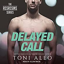 Delayed Call: Assassins Series, Book 10 Audiobook by Toni Aleo Narrated by Jillian Macie